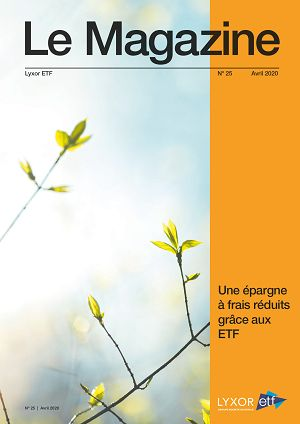 Lyxor ETF Magazine n°25 avril 2020