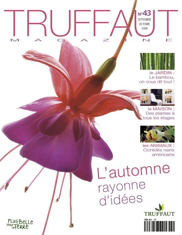 Truffaut Magazine n°43 sep/oct 2009 - Page 2 - 3 - Truffaut Magazine ...