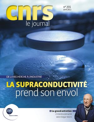 CNRS Le Journal n°255 avril 2011